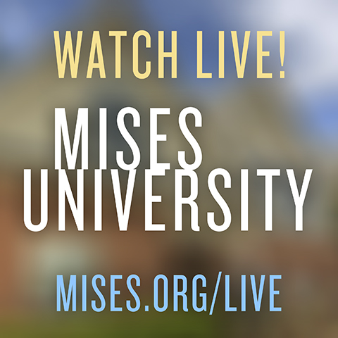 Mises University 2019