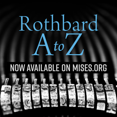 Rothbard A to Z