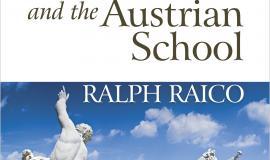 Classical Liberalism and Austrian School by Ralph Raico