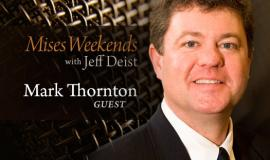 Mark Thornton on Mises Weekends