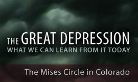 The Great Depression: Colorado Mises Circle