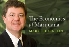 Mark Thornton: The Economics of Marijuana