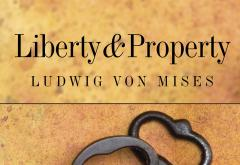 Liberty and Property by Ludwig von Mises