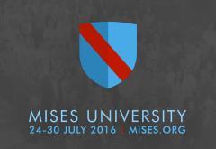 Mises University 2016