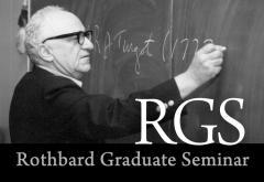 Rothbard Graduate Seminar