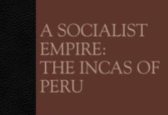 A Socialist Empire: The Incas of Peru by Louis Baudin