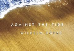 Against The Tide by Wilhelm Röpke