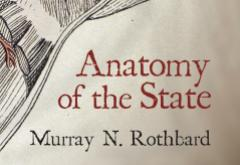 Anatomy of the State by Murray N. Rothbard