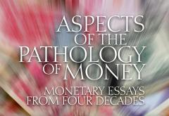 Aspects of the Pathology of Money by Michael Heilperin