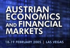Austrian Economics and Financial Markets Lave Vegas 2005