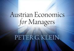 Austrian Economics for Managers