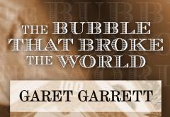 Bubble that Broke the World by Garet Garrett
