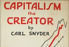 Capitalism the Creator by Carl Snyder