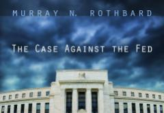 The Case Against the Fed by Murray N. Rothbard