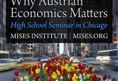 Why Austrian Economics Matters High School Seminar in Chicago April 2011