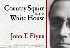 Country Squire in the White House by John T. Flynn