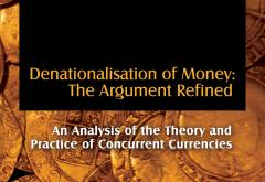 Denationalisation of Money by F. A. Hayek