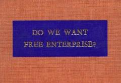 Do We Want Free Enterprise? by Watts