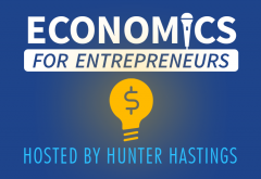 Economics for Entrepreneurs Podcast