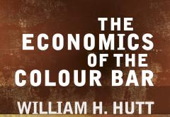 Economics of Colour Bar by William H. Hutt