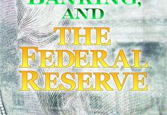 Money, Banking, and the Federal Reserve