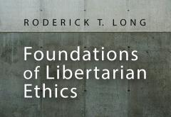 Foundations of Libertarian Ethics