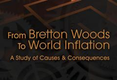 From Bretton Woods To World Inflation by Henry Hazlitt