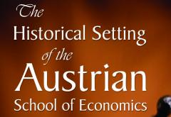 Historical Setting of the Austrian School of Economics by Mises