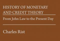 History of Monetary and Credit Theory by Charles Rist