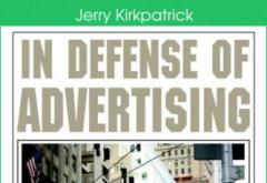 In Defense of Advertising by Jerry Kirkpatrick