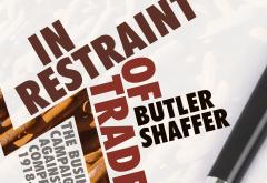 In Restraint of Trade by Butler Shaffer