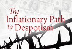 The Inflationary Path to Despotism
