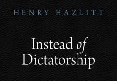 Instead of Dictatorship by Henry Hazlitt