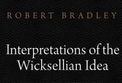 Interpretations of the Wicksellian Idea by Robert Bradley