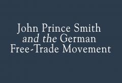 John Prince Smith and the German Free-Trade Movement by Ralph Raico