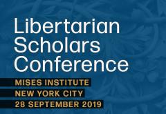 Libertarian Scholars Conference 2019