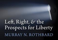 Left, Right, and the Prospects for Liberty