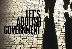 Let's Abolish Government by Lysander Spooner