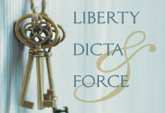 Liberty Dicta and Force