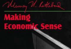 Making Economic Sense by Murray N. Rothbard