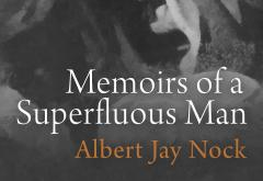 Memoirs of a Superfluous Man by Albert Jay Nock