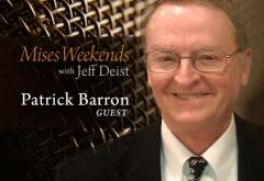 Patrick Barron on Mises Weekends