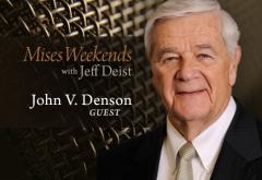 John Denson on Mises Weekends