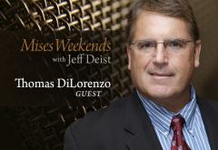 Tom DiLorenzo on Mises Weekends