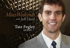 Tate Fegley on Mises Weekends