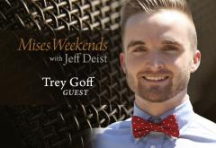 Trey Goff on Mises Weekends