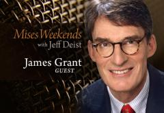 Jim Grant on Mises Weekends