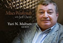 Yuri N. Maltsev on Mises Weekends