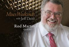 Rod Martin on Mises Weekends