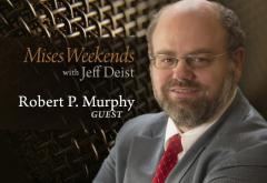 Bob Murphy on Mises Weekends